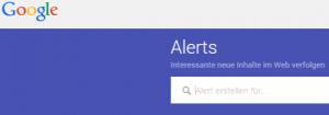 Google Alerts – Interessante neue Inhalte im Web verfolgen
